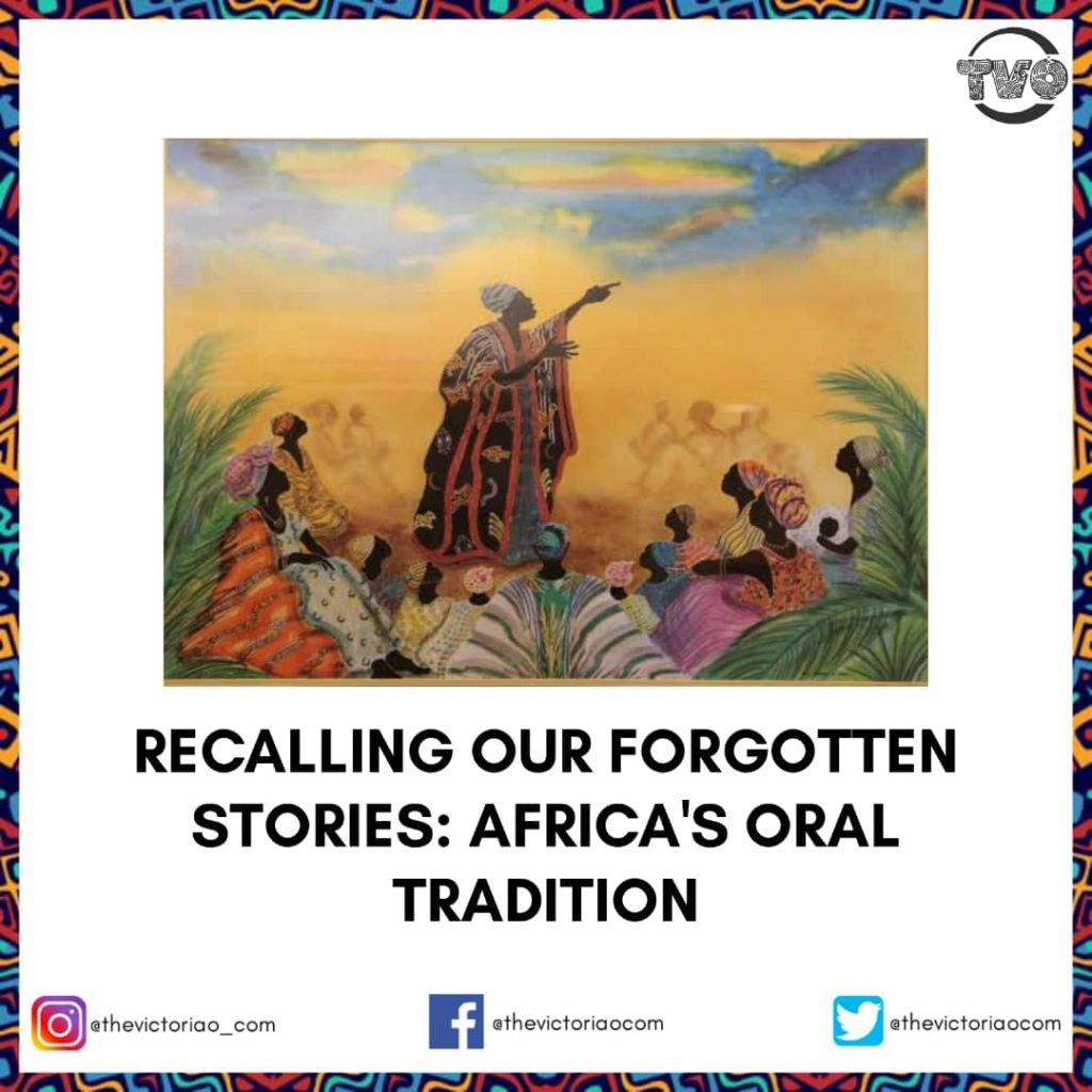 RECALLING OUR FORGOTTEN STORIES: AFRICA'S ORAL TRADITION